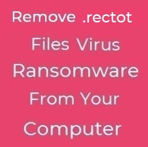 rectot files virus remove