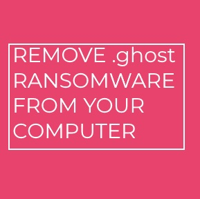 .ghost ransomware virus remove