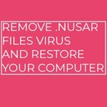.nusar Files Virus virus remove