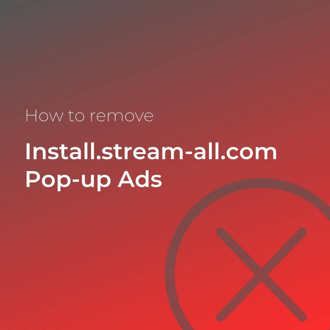 remove install stream all com pop up ads sensorstechforum