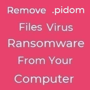 .pidom-files-virus-remove