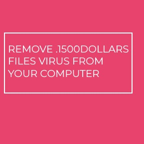 .1500dollars Files Virus virus remove
