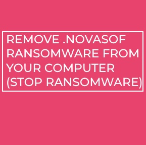 .novasof file virus Virus remove