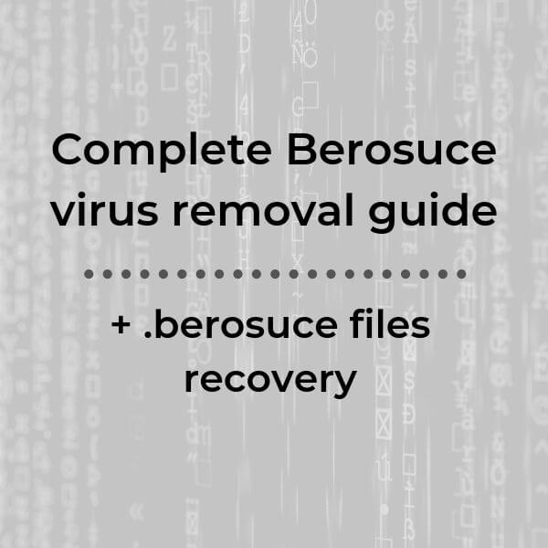 Remove Berosuce Virus File + Decrypt .berosuce Files