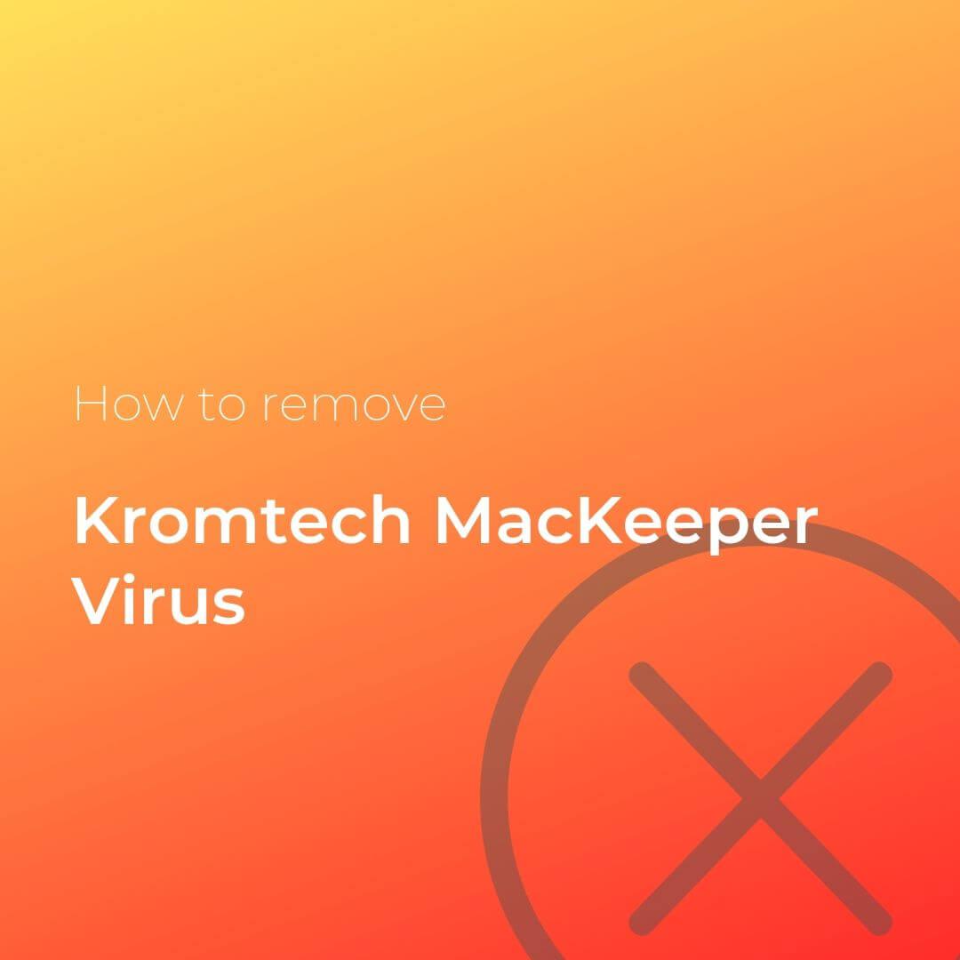remove-kromtech-mackeeper-virus-sensorstechforum