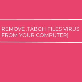 .TABGH Files Virus virus remove