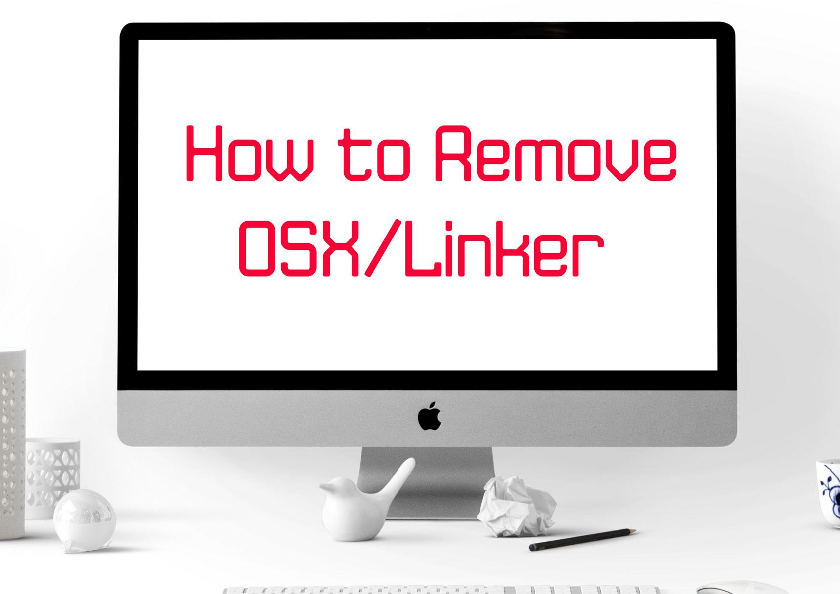 OSX/Linker Virus on Mac (Malware) – How to Remove It