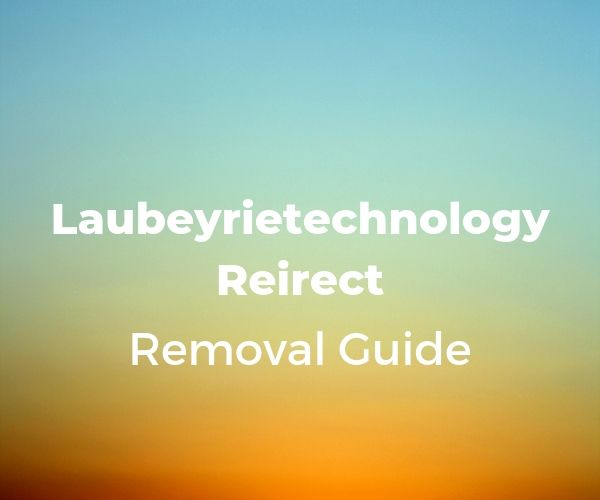 remove laubeyrietechnology com browser redirect ads