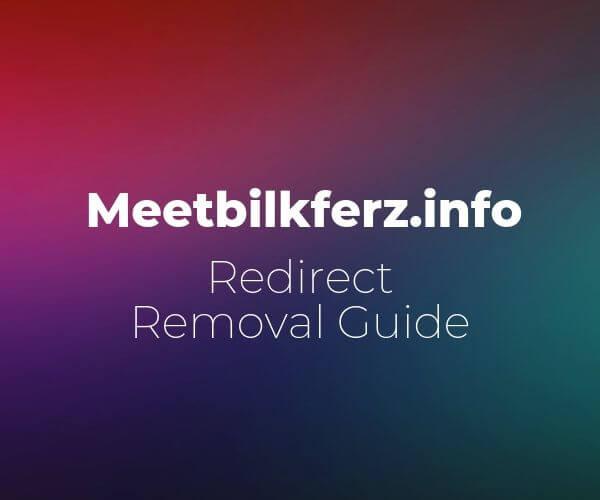 remove meetbilkferz info virus sensorstechforum