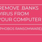 .BANKS Virus virus remove