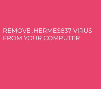 .hermes837 Virus virus remove
