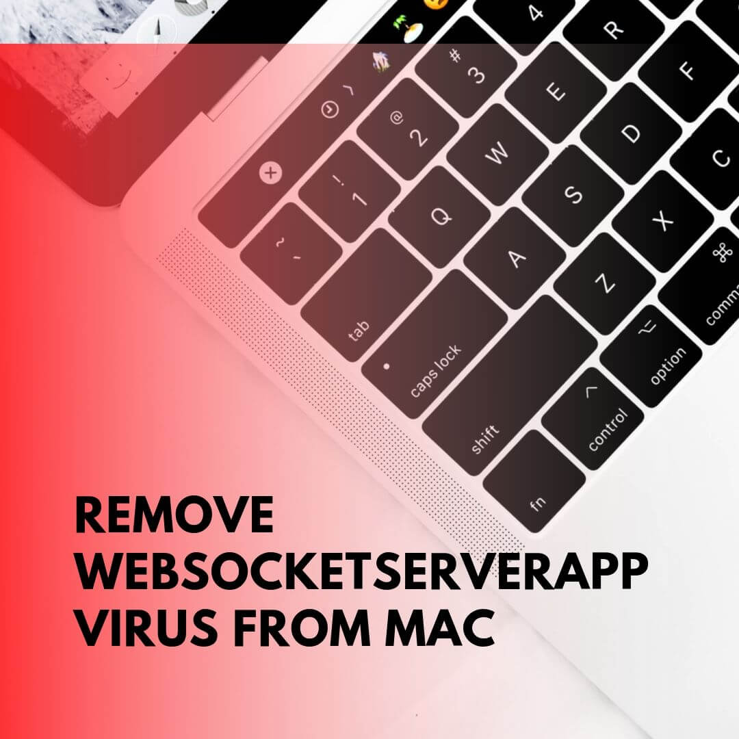 Remove WebSocketServerApp Virus Mac SensorsTechForum
