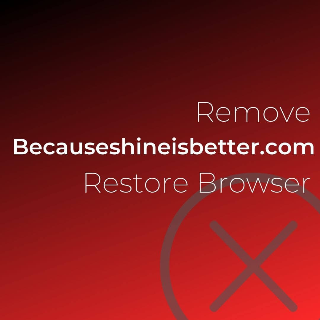 remove Becauseshineisbetter.com virus ads