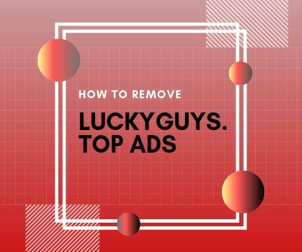 remove Luckyguys.top ads sensorstechforum removal guide