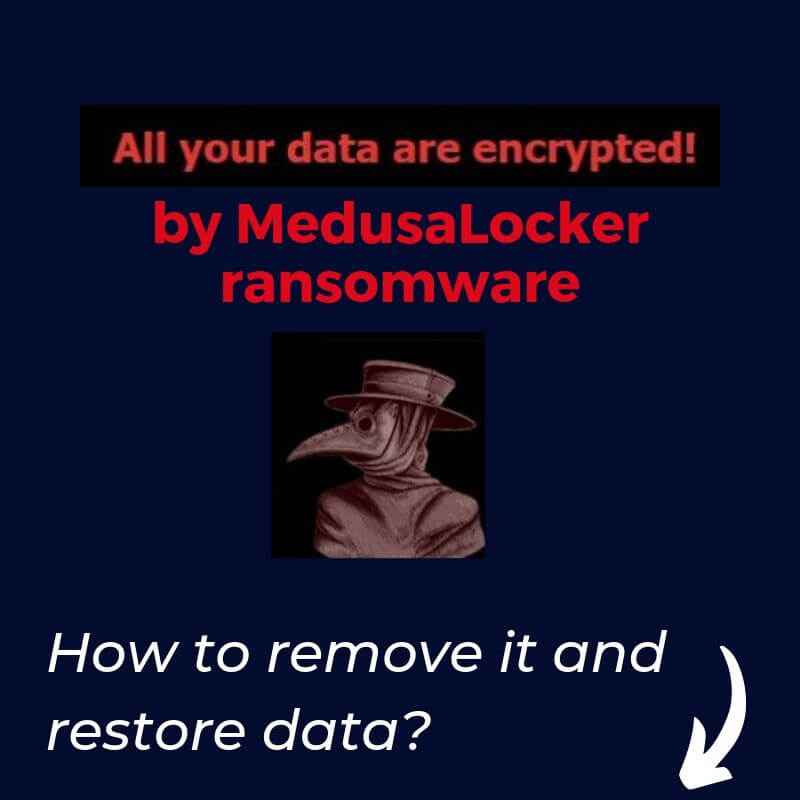remove MedusaLocker ransomware restore encrypted files sensorstechforum