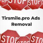 Tirsmile.pro Pop-up Ads removal sensorstechforum