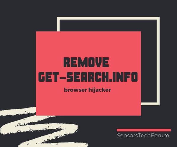rimuovere Get-search.info dirottatore del browser sensorstechforum