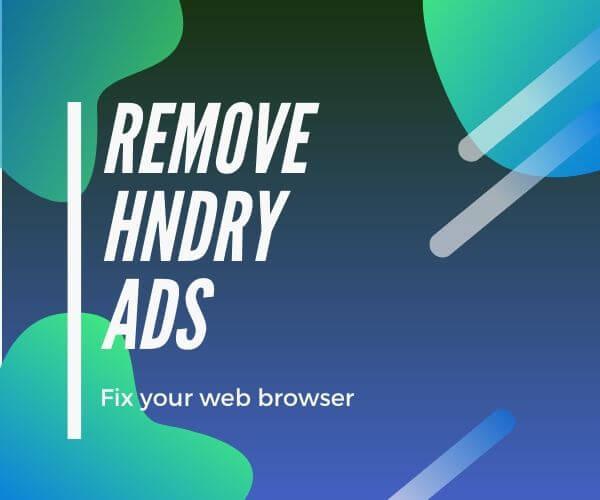 rimuovere gli annunci Hndry.live ripristinare browser e sistema sensorstechforum