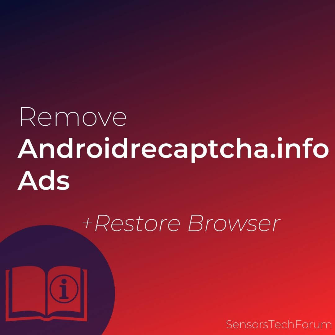 remove Androidrecaptcha.info ads restore browser sensorstechforum