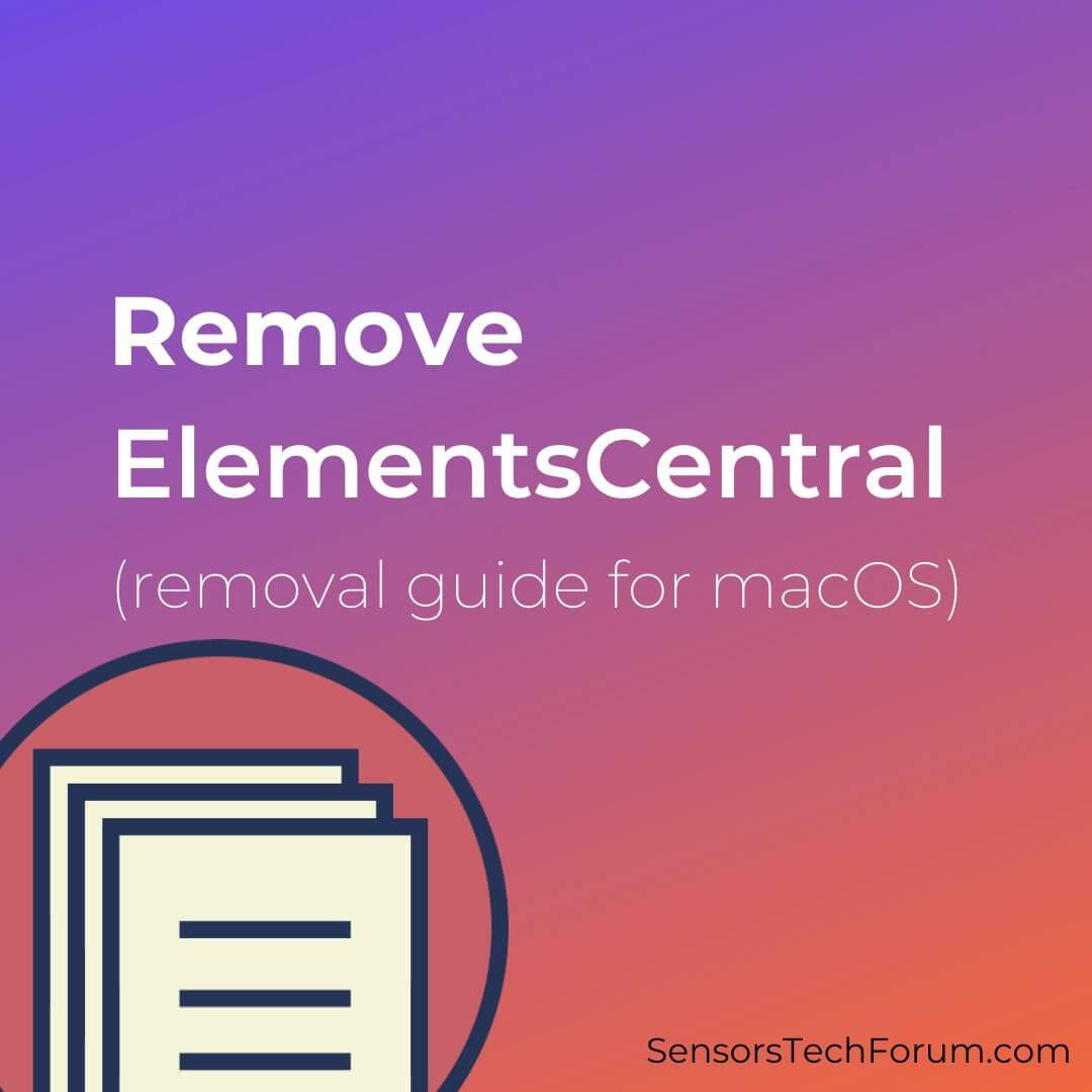 remove ElementsCentral virus on mac sensorstechforum guide