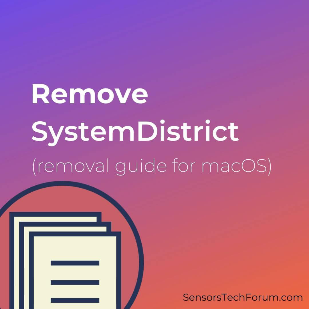 remove SystemDistrict virus on mac sensorstechforum guide