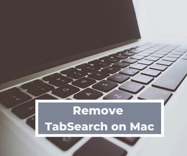 remove TabSearch Virus on Mac