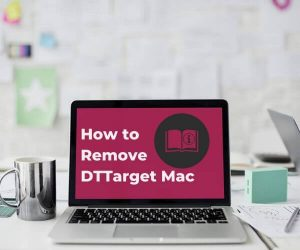 DTTarget Mac removal guide