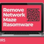 remove-networkmaze-ransomware-medusa-locker-sensorstechforum