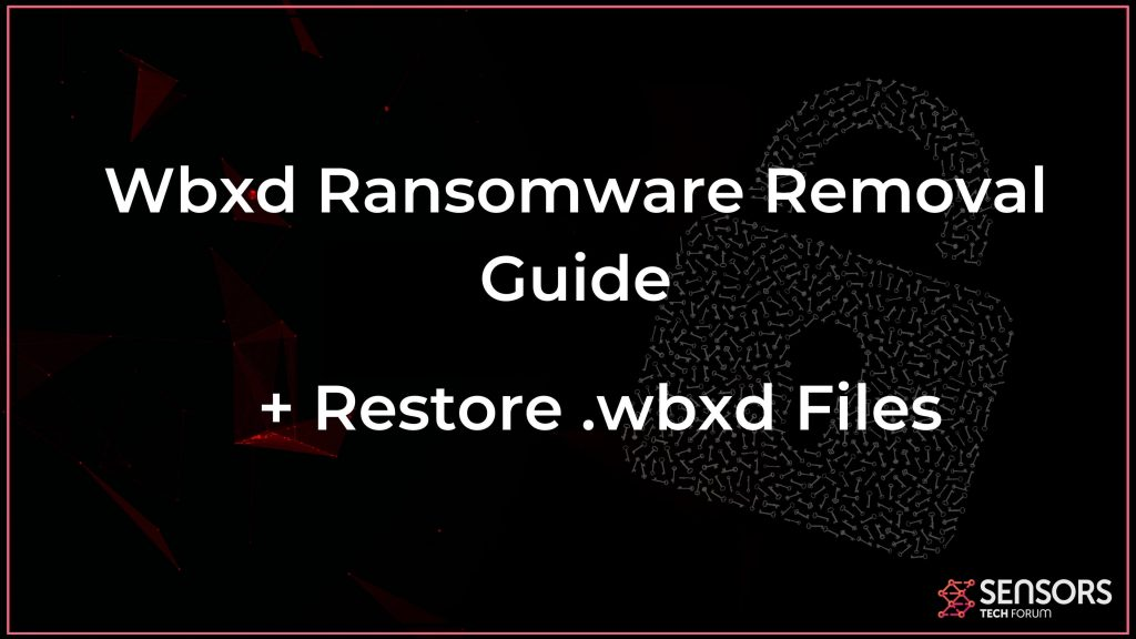 Supprimer le virus Wbxd et restaurer les fichiers Wbxd