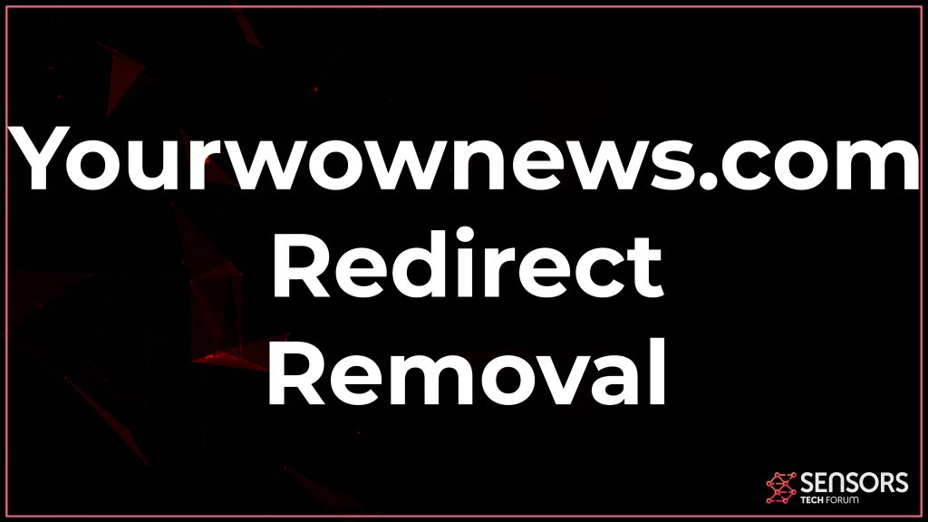 Yourwownews.com Redirect Removal Guide