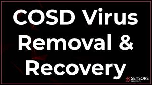 COSD Ransomware Virus Removal Recovery Guide