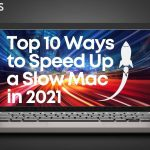 Top 10 Ways to Speed Up a Slow Mac in 2021-sensorstechforum