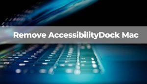 Remove AccessibilityDock Mac