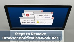 Steps to Remove Browser-notification.work ads