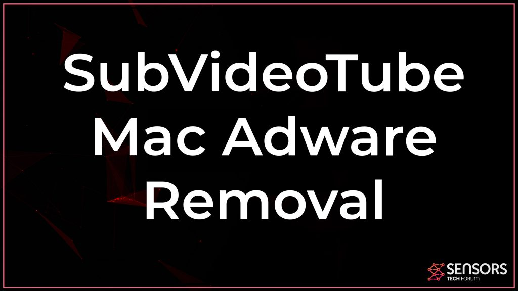 SubVideoTube Mac Adware Removal
