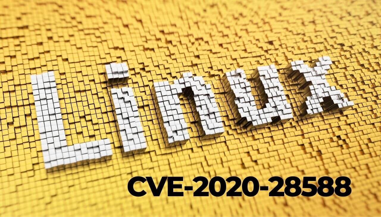 CVE-2020-28588 Linux Kernel Vulnerability-Sensorstechforum