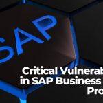 Critical Vulnerabilities in SAP Business Client Products-sensorstechforum