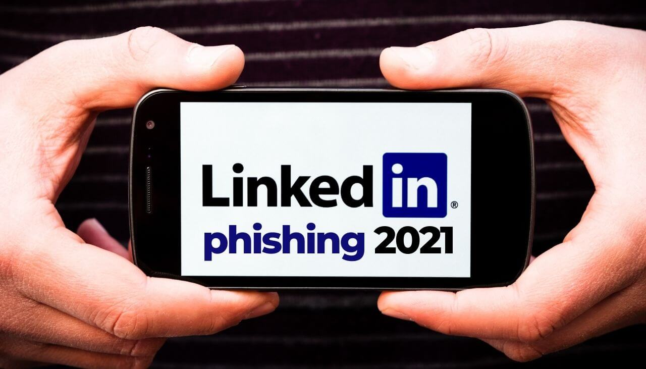 linkedin phishing in 2021