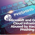 Microsoft and Google's Cloud Infrastructure Abused by Hackers in Phishing Emails-sensorstechforum