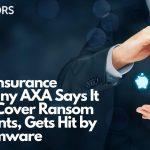 axa cyberinsurance company ransomware attack-sensorstechforum