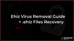 remove ehiz virus files sensorstechforum guide