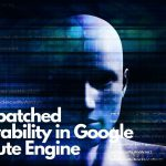 An Unpatched Vulnerability in Google Compute Engine-sensorstechforum