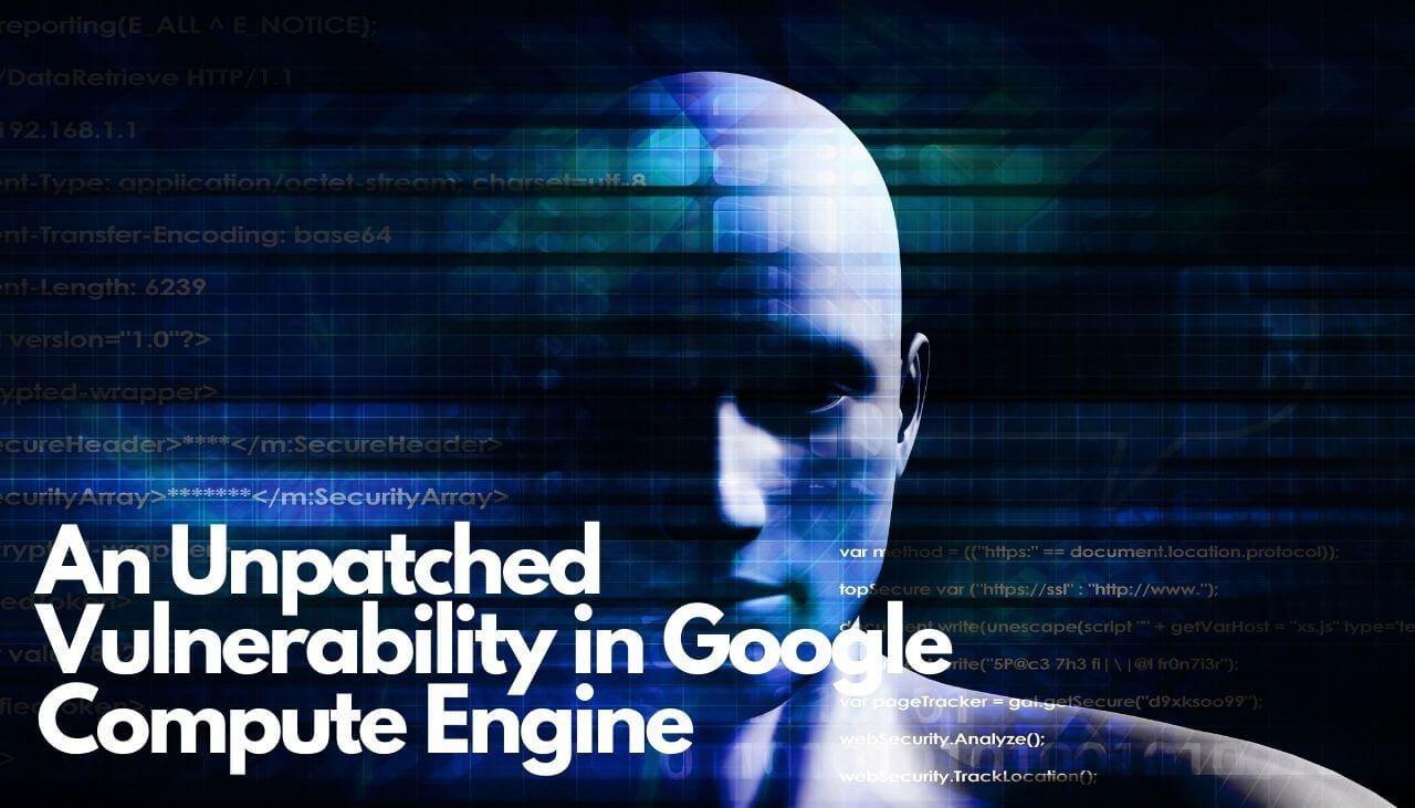 Eine ungepatchte Sicherheitslücke in Google Compute Engine-sensorstechforum
