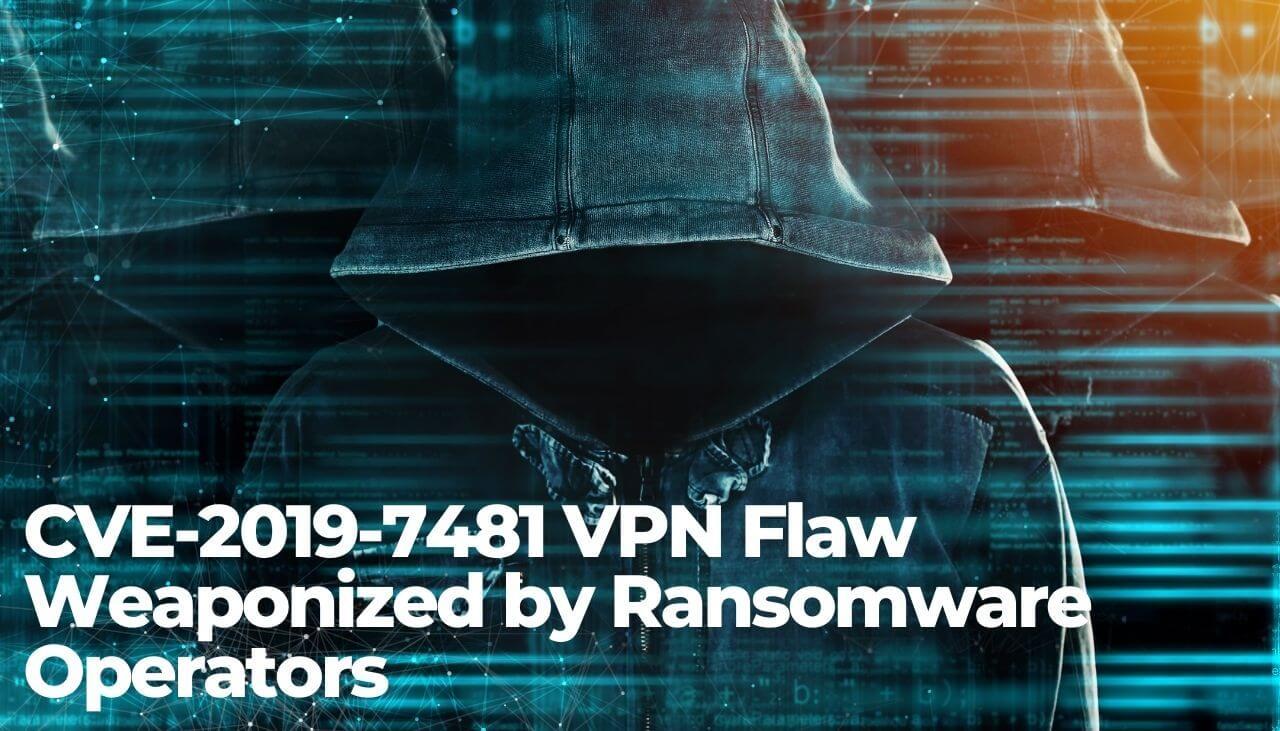 CVE-2019-7481 VPN-fout bewapend door Ransomware Operators-sensorstechforum
