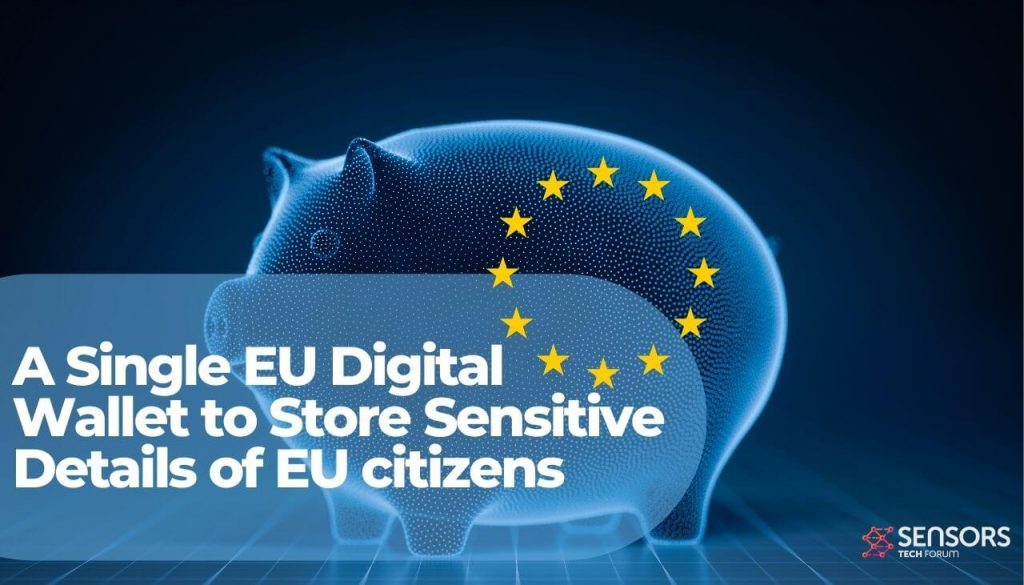 EU to Announce a Single Digital Wallet to Store Various Sensitive Details-sensorstechforum