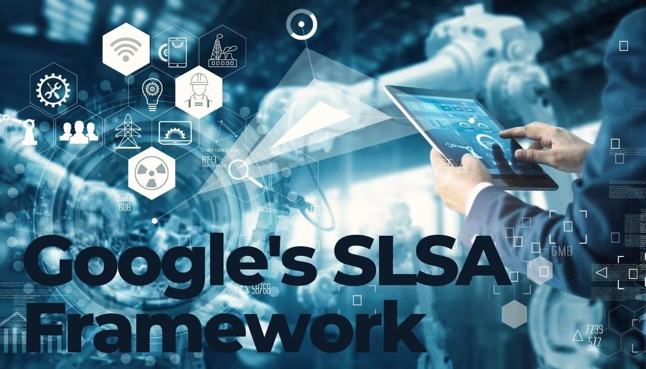 Google SLSA Framework zum Schutz vor Angriffen auf die Software-Lieferkette-sensorstechforum