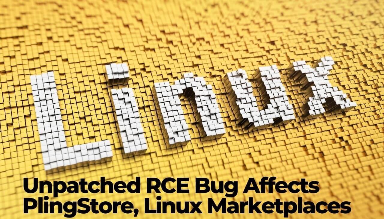 Unpatched RCE Bug Affects PlingStore, Linux Marketplaces-sensorstechforum