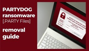 how to remove PARTYDOG ransomware party files sensorstechforum guide