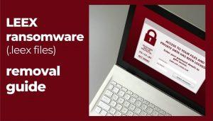 remove leex virus files leex ransomware sensorstechforum guide