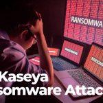 The Kaseya Ransomware Attack-sensorstechforum